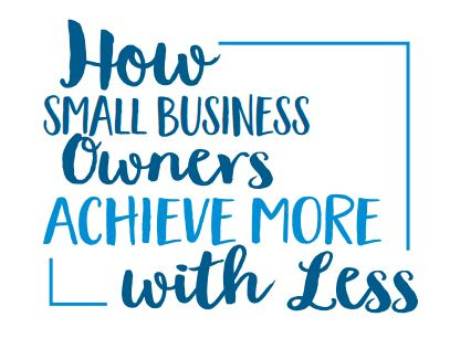 How small businesses achieve more with less